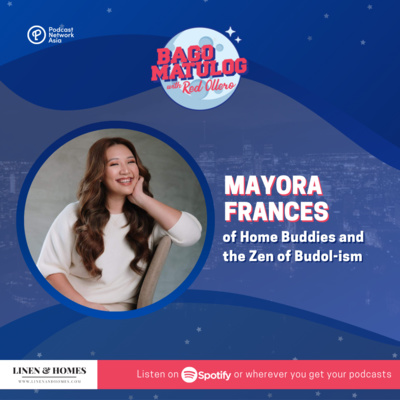 Mayora Frances of Home Buddies and the Zen of Budol-ism