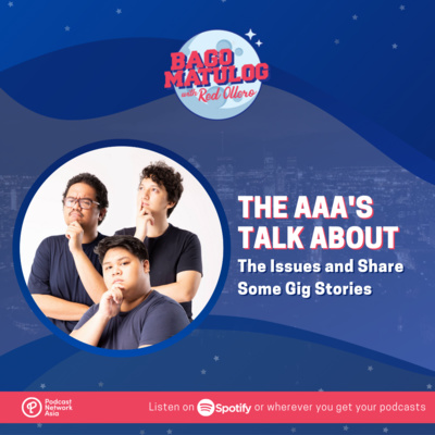 The AAA's Talk About The Issues and Share Some Gig Stories