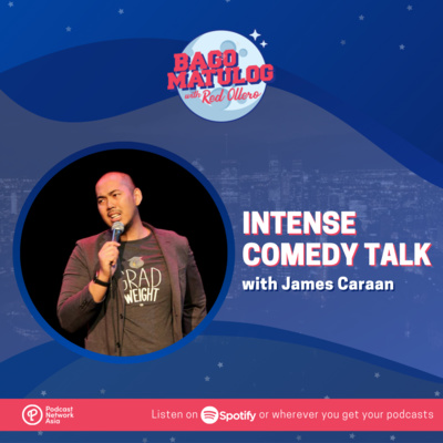 Intense Comedy Talk with James Caraan