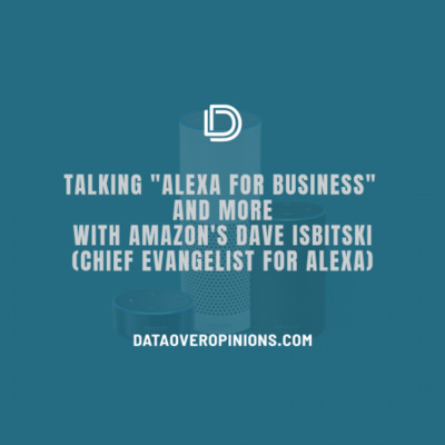 Episode 168: Interview With Amazon Alexa Chief Evangelist Dave Isbitski by Paul Hickey's Data Driven Daily Tips • A podcast on Anchor
