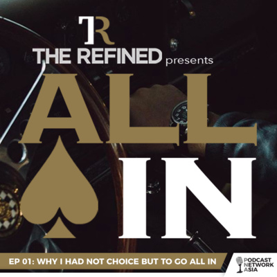 EP 01: Why I Had No Choice But To Go All In