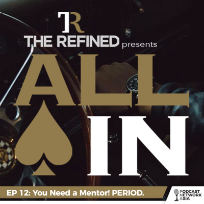 EP 12: You NEED a Mentor! PERIOD.