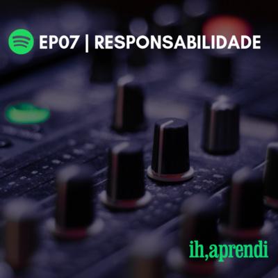 EP07 | Auto Responsabilidade