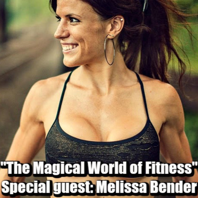 Melissa Bender: The Magical World of Fitness