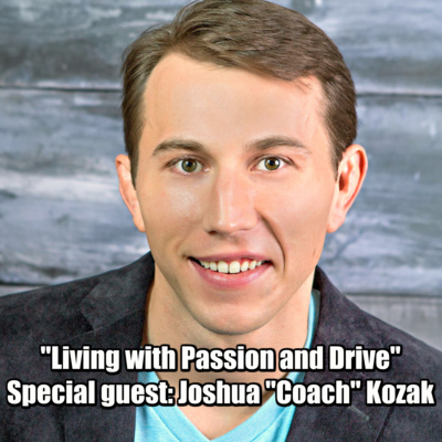 "Joshua ""Coach"" Kozak: Living with Passion and Drive"