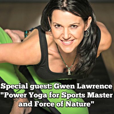 Gwen Lawrence: Power Yoga for Sports Master and Force of Nature