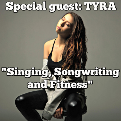 TYRA: Singing, Songwriting and Fitness