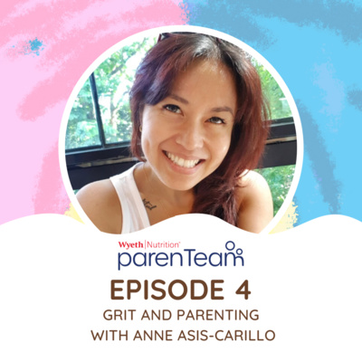 Ep. 4: Grit and Parenting with Anne Asis-Carillo