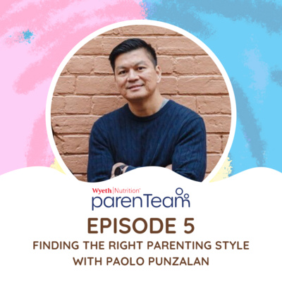 Ep. 5: Finding the Right Parenting Style with Paolo Punzalan
