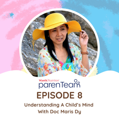 Ep. 8: Understanding a Child's Mind with Doc Maris Dy