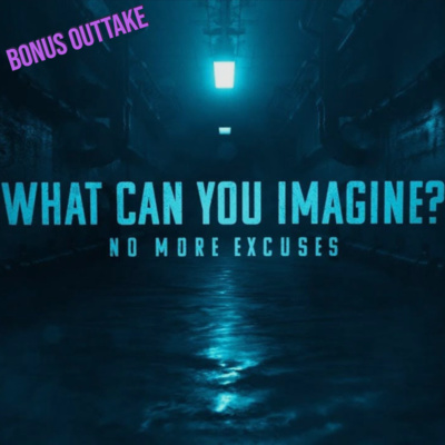 What Can You Imagine? | Bonus Outtake From Ep 37 Your Money