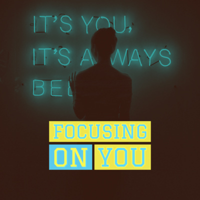 Focusing On You