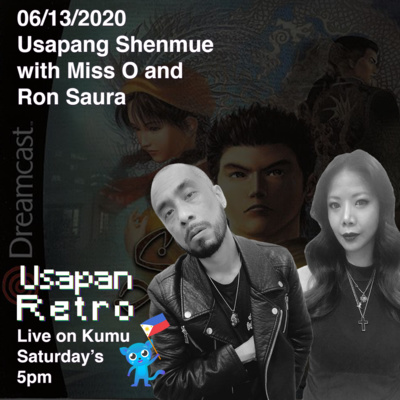 Usapang Shenmue with Ron Saura and Miss O of the Elite X