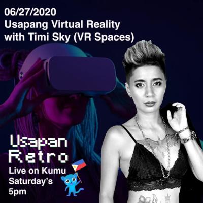 Usapang Virtual Reality w/ Timi Sky (VR Spaces)