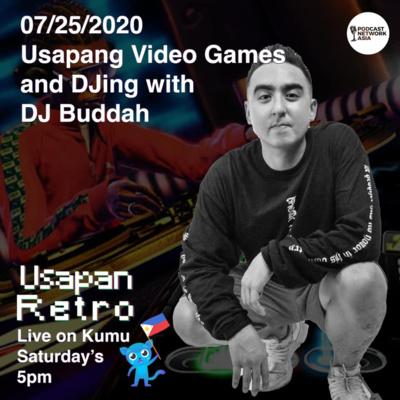 Usapang Video Games at DJing with DJ Buddah