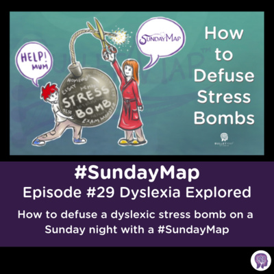 #29 How to defuse a dyslexic stress bomb on a Sunday night with a #SundayMap