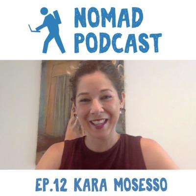 Ep 12: Kara Mosesso of Nomadic Nourishment