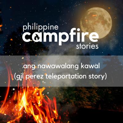Ang Nawawalang Kawal (Gil Perez's Teleportation Story)
