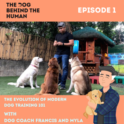 Ep. 1: The Evolution of Modern Day Dog Training 101