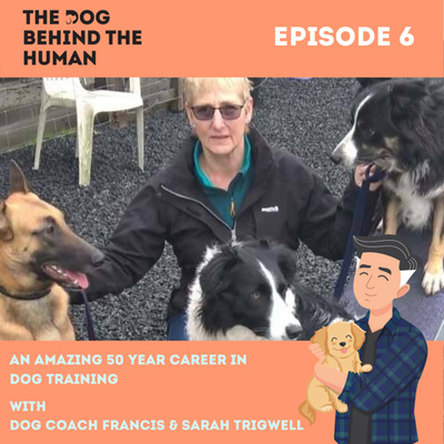 Ep. 6: An Amazing 50 Year Career In Dog Training