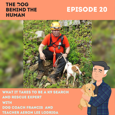 Ep. 20: What It Takes To Be a K9 Search and Rescue Expert?