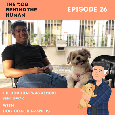 Ep. 26: The Dog That Was Almost Sent Back