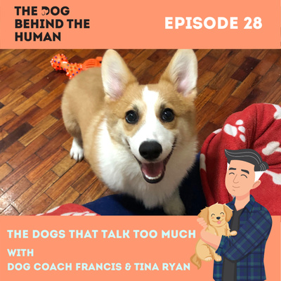 Ep. 28: The Dogs That Talk Too Much