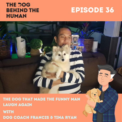 Ep. 36: The Dog That Made The Funny Man Laugh Again