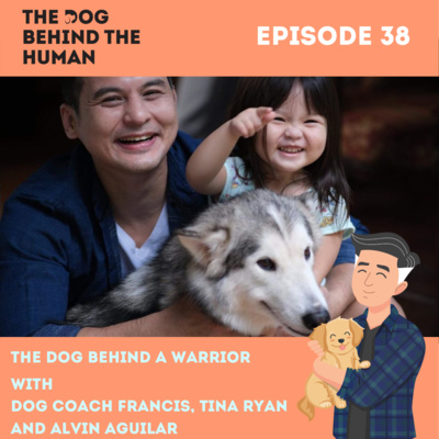Ep. 38: The Dog Behind A Warrior