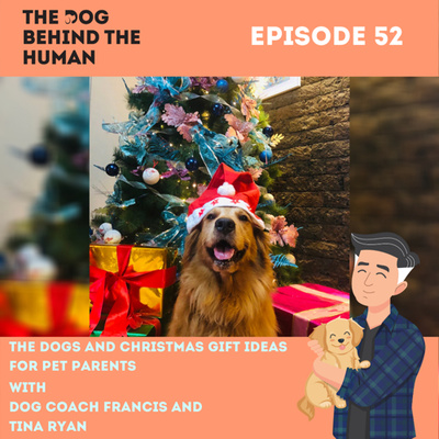 Ep. 52: Ask Dog Coach: The Dogs and Christmas Gift Ideas for Pet Parents