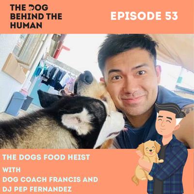 Ep. 53: The Dog Food Heist with DJ Pep Fernandez