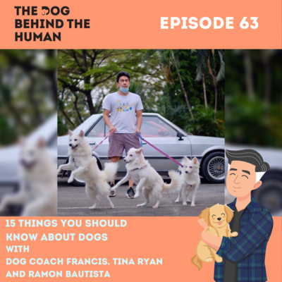 Ep. 63: 15 Things You Should Know About Dogs With Ramon Bautista