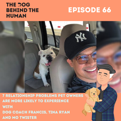 Ep. 66: 7 Relationship Problems Pet Owners Are More Likely To Experience with DJ Mo Twister