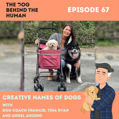Ep. 67: Creative names of dogs with Ms. Angel Aquino