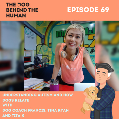 Ep. 69: Understanding Autism and How Dogs Relate w/ Tita K