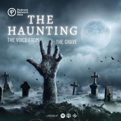 Episode 1: The Haunting Part 3 - The Voice From The Grave