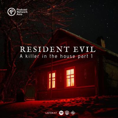 Episode 3: Resident Evil Part 1 - A Killer In The House