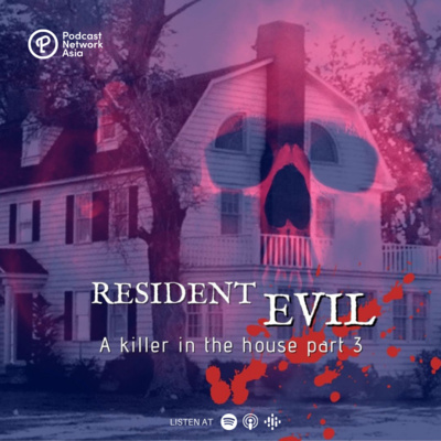 Episode 3: Resident Evil Part 3 - The Amityville Horror House