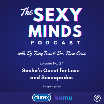 Episode 27: Sasha's Quest for Love and Sexcapades