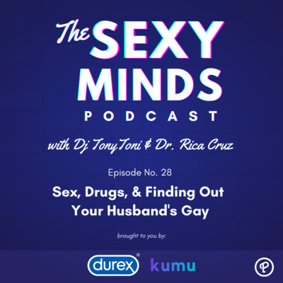 Episode 28: Sex, Drugs, & Finding Out Your Husband's Gay