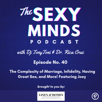 Episode 40: The Complexity of Marriage, Infidelity, Having Great Sex, and More! Featuring Joey