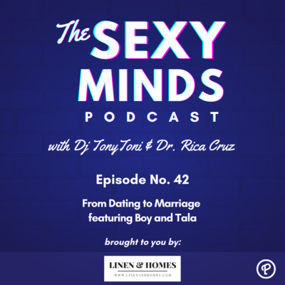 Episode 42: From Dating to Marriage Featuring Boy and Tala