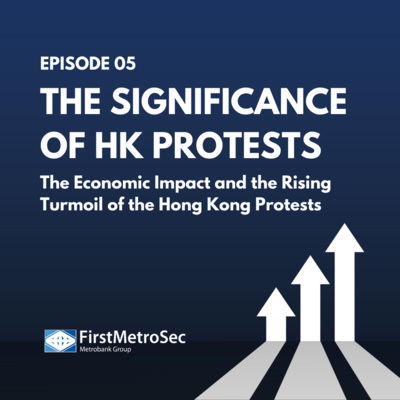 The significance of HK Protests: The Economic Impact and the Rising Turmoil of the Hong Kong Protests