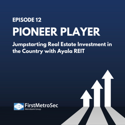 Pioneer Player: Jumpstarting Real Estate Investment in the Country with Ayala REIT