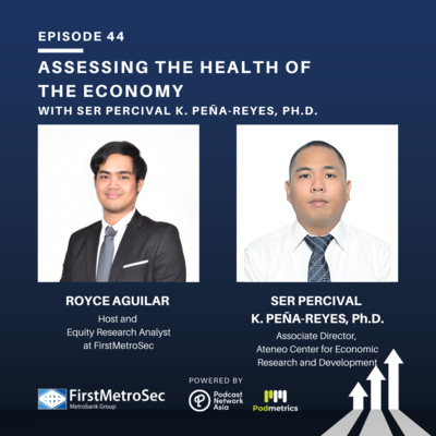 Assessing the Health of the Economy with Ser Percival K. Peña-Reyes