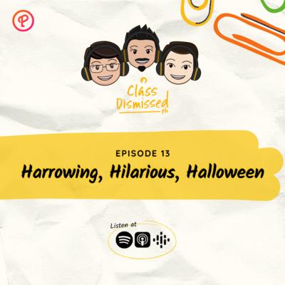 Lesson 13 | Harrowing, Hilarious, Halloween | Class Dismissed PH