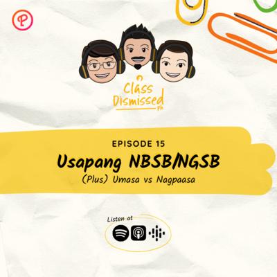 Lesson 15 | Usapang NBSB/NGSB, (Plus) Umasa vs Nagpaasa | Class Dismissed PH