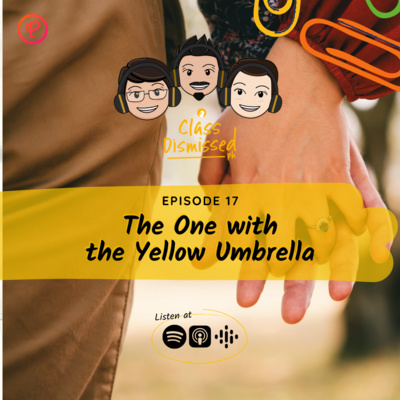 Lesson 17 | The One with the Yellow Umbrella | Class Dismissed PH