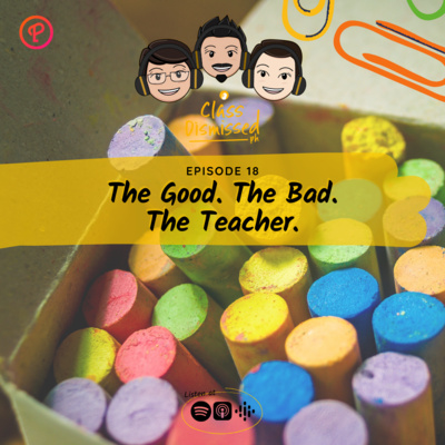 Lesson 18 | The Good, The Bad, The Teacher | Class Dismissed PH