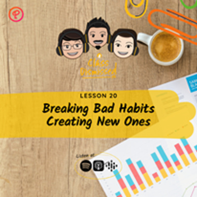 Lesson 20 | Breaking Bad Habits and Creating Good Ones | Class Dismissed PH